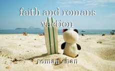 faith and romans vaction