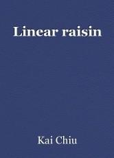 Linear raisin