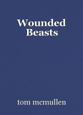 Wounded Beasts