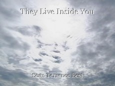 They Live Inside You