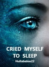Cried Myself To Sleep