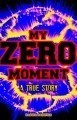 MY ZERO MOMENT