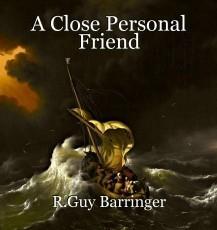 A Close Personal Friend