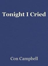 Tonight I Cried