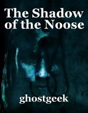 The Shadow of the Noose