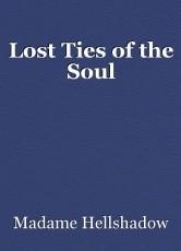 Lost Ties of the Soul