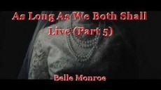 As Long As We Both Shall Live (Part 5)