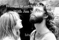 Woman Want To Make Love With Jim Morrison
