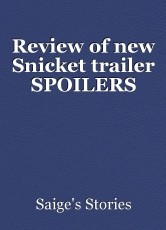 Review of new Snicket trailer SPOILERS