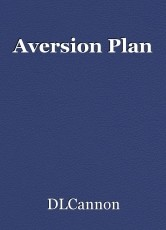 Aversion Plan