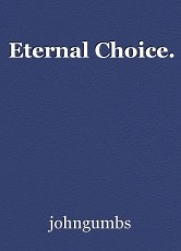 Eternal Choice.