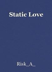 Static Love