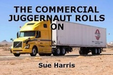 THE COMMERCIAL JUGGERNAUT ROLLS ON