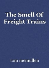 The Smell Of Freight Trains