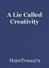 A Lie Called Creativity