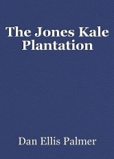 The Jones Kale Plantation