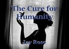 The Cure for Humanity