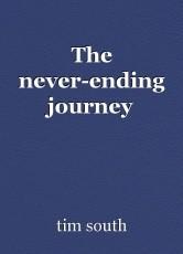 The never-ending journey