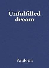 Unfulfilled dream