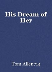 His Dream of Her