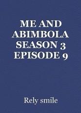 ME AND ABIMBOLA SEASON 3 EPISODE 9