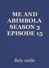 ME AND ABIMBOLA SEASON 3 EPISODE 15