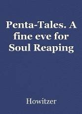 Penta-Tales. A fine eve for Soul Reaping