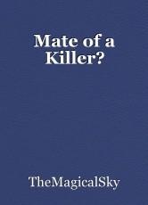 Mate of a Killer?