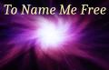 To Name Me Free