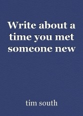 Write about a time you met someone new