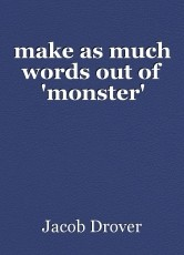 make as much words out of 'monster'