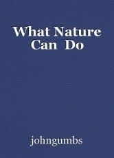 What Nature Can  Do