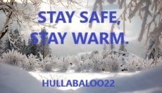 Stay Safe, Stay Warm