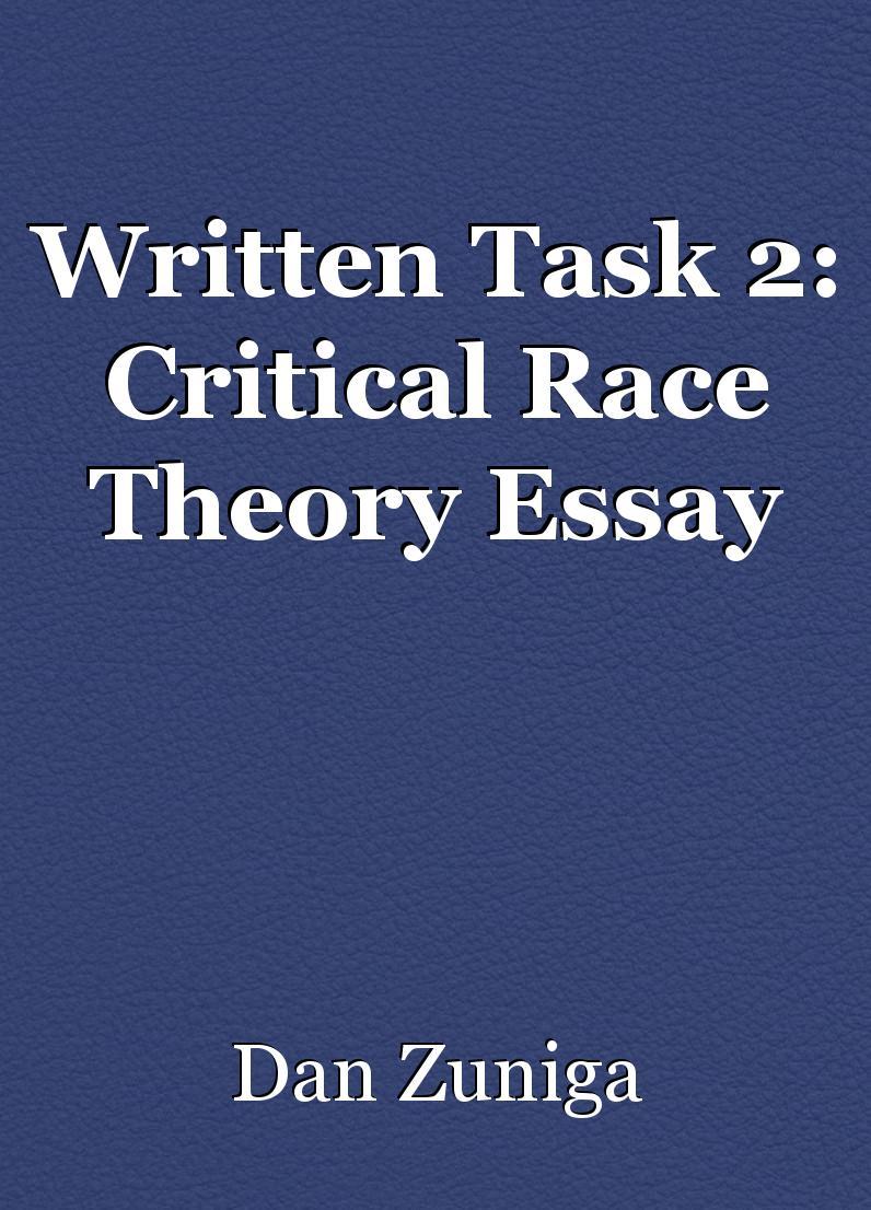 Written Task 2: Critical Race Theory Essay, essay by Dan ...