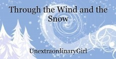 Through the Wind and the Snow