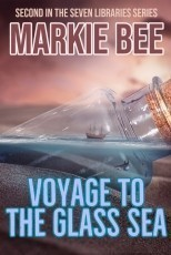 Seven Libraries Series - Voyage to the Glass Sea - Book 2
