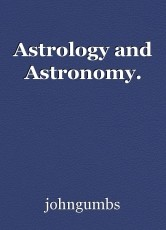 Astrology and Astronomy.