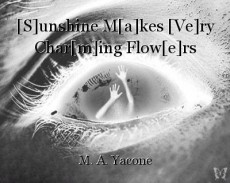 [S]unshine M[a]kes [Ve]ry Char[m]ing Flow[e]rs