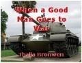 When a Good Man Goes to War