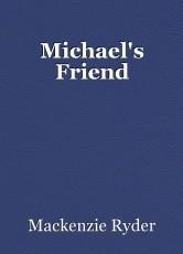 Michael's Friend