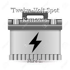 'Twelve-Volt Spot Remover'