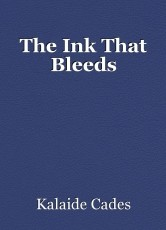 The Ink That Bleeds