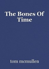 The Bones Of Time