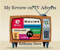 My Review on TV Adverts