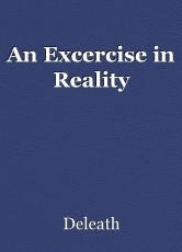 An Excercise in Reality