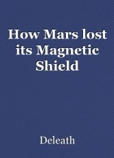 How Mars lost its Magnetic Shield