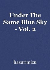 Under The Same Blue Sky - Vol. 2