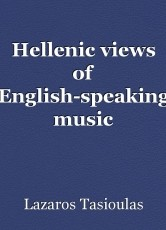 Hellenic views of English-speaking music