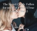 The Secret Crush: Fallen for my Best Friend (True Lesbian Story)