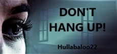 Don't Hang Up!